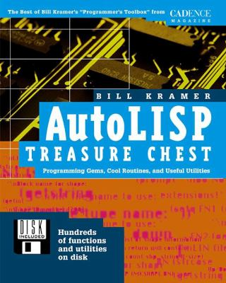 AutoLISP Treasure Chest AutoLISP Treasure Chest: Programming Gems, Cool Routines, and Useful Utilities Programming Gems, Cool Routines, and Useful Uti 9780879305185