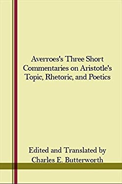 Averroes' Three Short Commentaries on Aristotle's