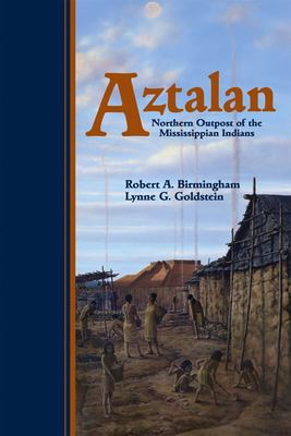 Aztalan: Mysteries of an Ancient Indian Town 9780870203626