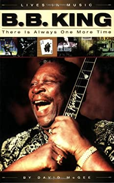 B.B. King: There Is Always One More Time 9780879308438