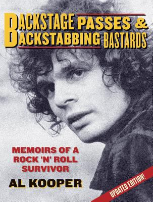 Backstage Passes & Backstabbing Bastards: Memoirs of a Rock 'n Roll Survivor 9780879309220