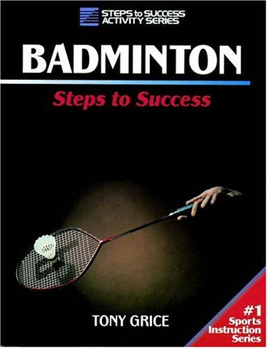 Badminton: Steps to Success 9780873226134
