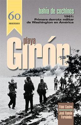 Bahia de Cochinos: Primera Derrota Militar de Washington en America 9780873489270