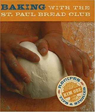Baking with the St. Paul Bread Club: Recipes, Tips & Stories 9780873515672