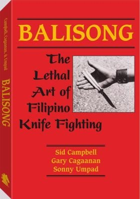 Balisong: The Lethal Art of Filipino Knife Fighting 9780873643542