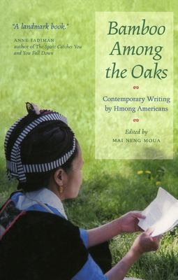 Bamboo Among the Oaks: Contemporary Writing by Hmong Americans 9780873514378
