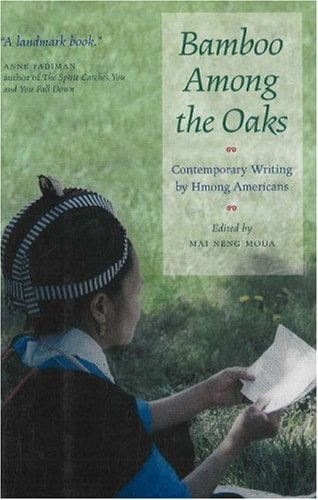 Bamboo Among the Oaks: Contemporary Writing by Hmong Americans 9780873514361