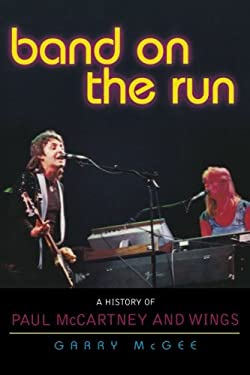 Band on the Run: A History of Paul McCartney and Wings 9780878333042