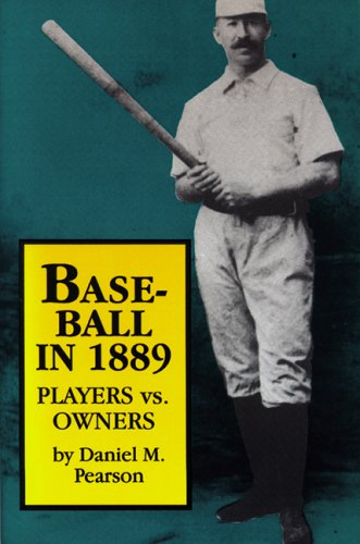Baseball in 1889: Players vs. Owners 9780879726195