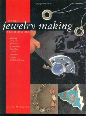 Basic Jewelry Making Techniques 9780873497152