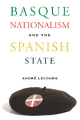 Basque Nationalism and the Spanish State 9780874177220