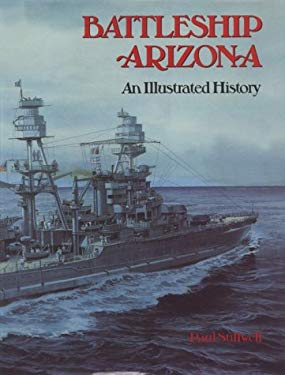 Battleship Arizona: An Illustrated History 9780870210235