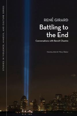 Battling to the End: Conversations with Benoit Chantre 9780870138775