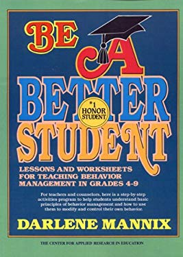Be a Better Student: Lessons and Worksheets for Teaching Behavior Management in Grades 4-9 9780876280096