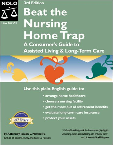 Beat the Nursing Home Trap: A Consumer's Guide to Assisted Living and Long-Term Care 9780873375153