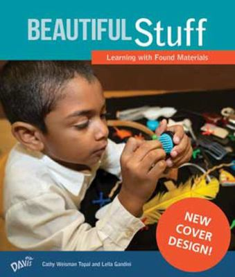 Beautiful Stuff!: Learning with Found Materials 9780871923882