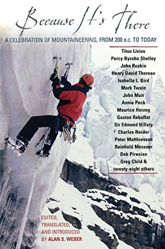Because It's There: A Celebration of Mountaineering from 200 B.C. to Today 9780878333035