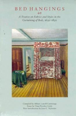 Bed Hangings Bed Hangings Bed Hangings Bed Hangings Bed Hangings: A Treatise on Fabrics and Styles in the Curtaining of Beds, a Treatise on Fabrics an 9780874519723