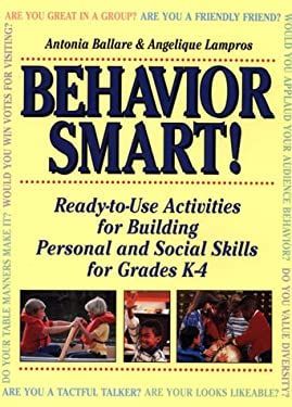 Behavior Smart!: Ready-To-Use Activities for Building Personal and Social Skills in Grades K-4 9780876281727