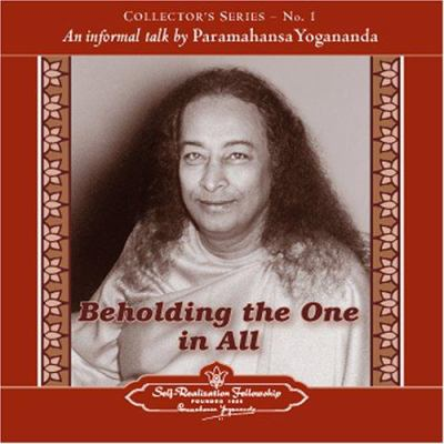 Beholding the One in All: An Informal Talk by Paramahansa Yogananda 9780876124444