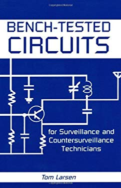 Bench-Tested Circuits for Surveillance and Countersurveillance Technicians 9780873649179