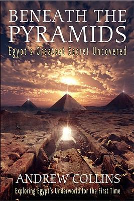 Beneath the Pyramids: Egypt's Greatest Secret Uncovered 9780876045718