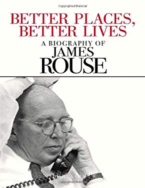Better Places Better Lives: A Biography of James Rouse 9780874209198