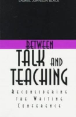 Between Talk and Teaching: Reconsidering the Writing Conference 9780874212419