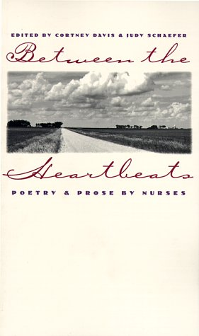 Between the Heartbeats: Poetry and Prose by Nurses 9780877455172