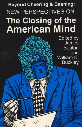 Beyond Cheering and Bashing: Perspectives on the Closing of the American Mind 9780879725488