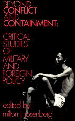 Beyond Conflict and Containment: Critical Studies of Military and Foreign Policy 9780878550388