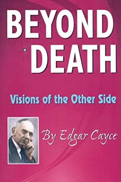 Beyond Death: Visions of the Other Side 9780876045299
