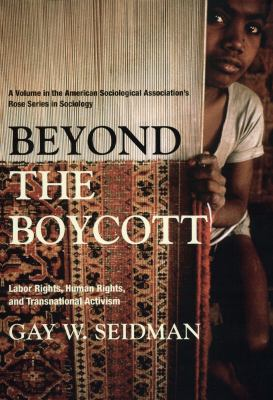 Beyond the Boycott: Labor Rights, Human Rights, and Transnational Activism 9780871547620