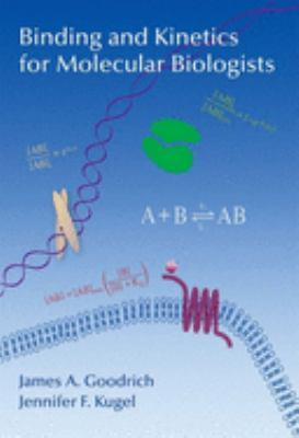 Binding and Kinetics for Molecular Biologists 9780879697365