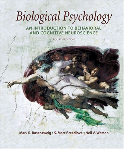 Biological Psychology: An Introduction to Cognitive and Behavioral Neuroscience 9780878937547