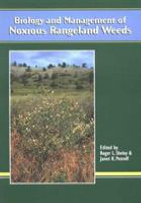 Biology and Management of Noxious Rangeland Weeds 9780870714610