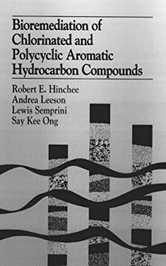 Bioremediation of Chlorinated and Polycyclic Aromatic Hydrocarbon Compounds 9780873719834