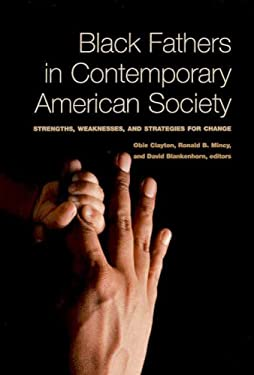 Black Fathers in Contemporary American Society: Strengths, Weaknesses, and Strategies for Change 9780871541581