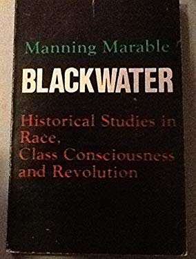 Blackwater: Historical Studies in Race, Class Consciousness, and Revolution 9780870812743