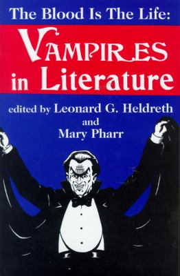 The Blood Is the Life: Vampires in Literature 9780879728038