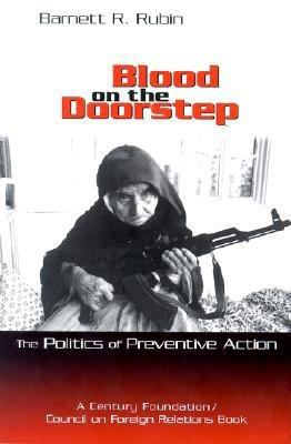 Blood on the Doorstep: The Politics of Preventive Action 9780870784743