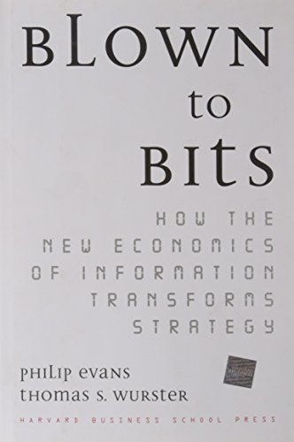 Blown to Bits: How the New Economics of Information Transforms Strategy 9780875848778