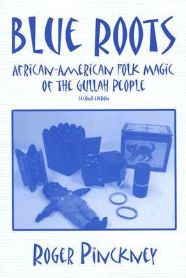 Blue Roots: African-American Folk Magic of the Gullah People 9780878441686