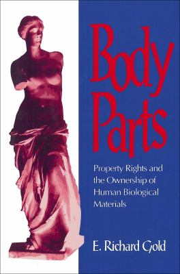 Body Parts: Property Rights and the Ownership of Human Biological Materials 9780878406616
