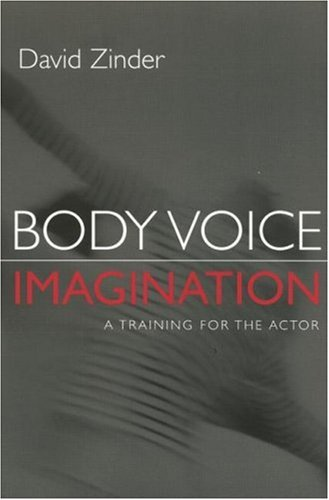 Body-Voice-Imagination: A Training for the Actor 9780878301515