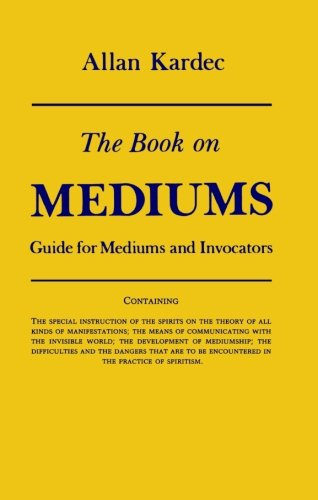 Book on Mediums: Guide for Mediums and Invocators 9780877283829