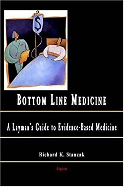 Bottom Line Medicine: A Layman's Guide to Evidence-Based Medicine 9780875864563