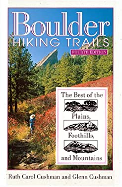 Boulder Hiking Trails: The Best of the Plains, Foothills and Mountains 9780871089403