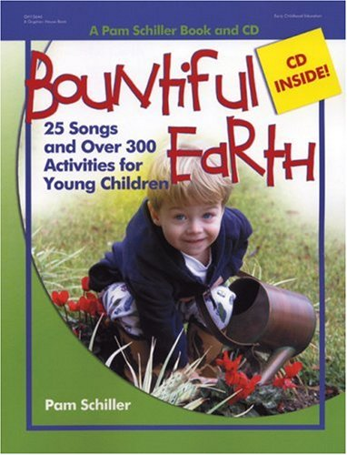 Bountiful Earth: 25 Songs and Over 300 Activities for Young Children [With CD] 9780876590164