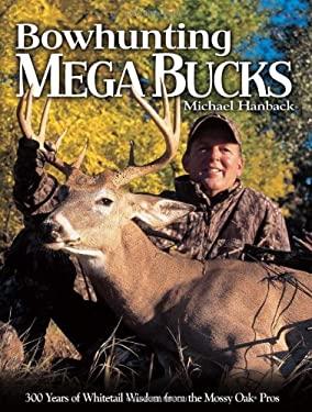 Bowhunting Mega Bucks 9780873498807